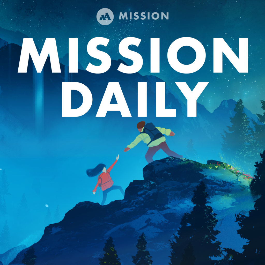 Mission Daily Podcast - Mission